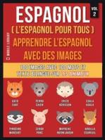 Espagnol ( L'Espagnol Pour Tous ) - Apprendre l'espagnol avec des images (Vol 2)