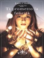 Ti prometto la felicità (Literary Romance)