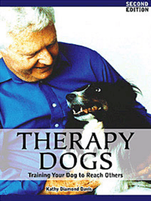 THERAPY DOGS: TRAINING YOUR DOG TO REACH OTHERS, 2ND EDITION