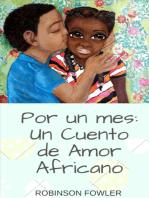 Por Un Mes: Un Cuento de Amor Africano