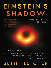 Einstein's Shadow: The Inside Story of Astronomers' Decades-Long Quest to Take the First Picture of a Black Hole