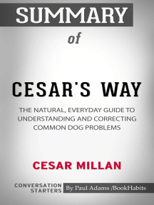 Summary of Cesar's Way: The Natural, Everyday Guide to Understanding & Correcting Common Dog Problems