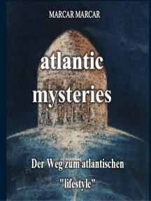 """Atlantic mysteries: Der Weg zum atlantischen """"lifestyle"""""""