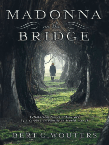 Madonna On The Bridge: A Historical Novel of Courage  By a Circassian Family in World War II
