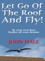 Let Go Of The Roof And Fly!