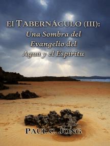El Tabernáculo: Una Sombra del Evangelio del Agua y el Espíritu