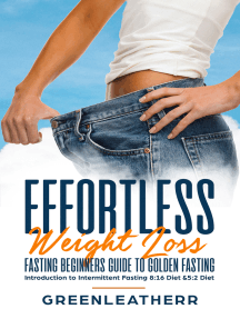 Effortless Weight Loss: Fasting Beginners Guide to Golden Fasting  Introduction to Intermittent Fasting 8:16 Diet &5:2 Fasting Steady Weight Loss without Hunger