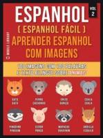 Espanhol ( Espanhol Fácil ) Aprender Espanhol Com Imagens (Vol 2)