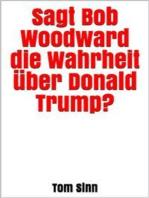 Sagt Bob Woodward die Wahrheit über Donald Trump?