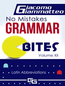 "No Mistakes Grammar Bites, Volume XII, ""Latin Abbreviations"