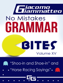 "No Mistakes Grammar Bites Volume XV, ""Shoo-in and Shoe-in"" and ""Horse Racing Sayings"""