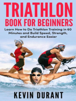 Triathlon Book For Beginners:Learn how to do triathlon training in 60 minutes and Build Speed, Strength, and Endurance easier!