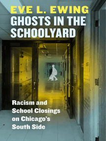 Ghosts in the Schoolyard: Racism and School Closings on Chicago's South Side