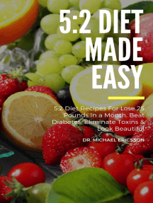 5:2 Diet Made Easy: 5:2 Diet Recipes For Lose 25 Pounds In a Month, Beat Diabetes, Eliminate Toxins & Look Beautiful