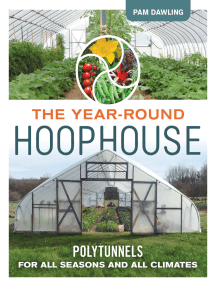 The Year-Round Hoophouse: Polytunnels for All Seasons and All Climates