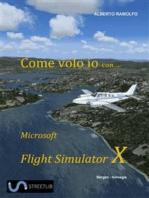 Come Volo Io con Microsoft Flight Simulator X