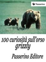 100 curiosità sull'orso grizzly