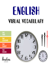 English Visual Vocabulary: The time, the colours, the family, the house