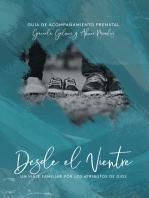 Desde El Vientre: Un Viaje Por Los Atributos De Dios