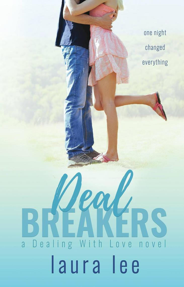 Deal Breakers: A Second Chance Romance by Laura Lee - Read Online