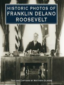 Historic Photos of Franklin Delano Roosevelt