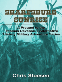 Sharpsburg Sunrise: The Thomas Devareaux Alternative History Military Adventure Series, #0