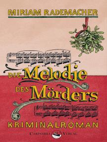 Die Melodie des Mörders: Kriminalroman