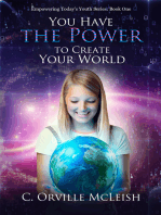 You Have the Power to Create Your World