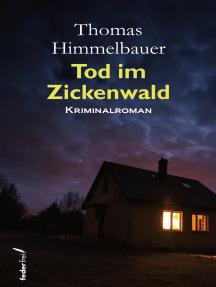 Tod im Zickenwald: Österreich Krimi