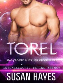 Torel: Star-Crossed Alien Mail Order Brides (Intergalactic Dating Agency): Star-Crossed Alien Mail Order Brides, #5