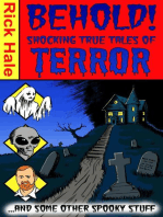 Behold! Shocking True Tales of Terror....And Some Other Spooky Stuff