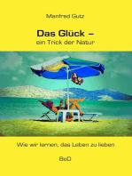Das Glück - ein Trick der Natur