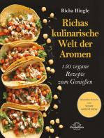 Richas kulinarische Welt der Aromen