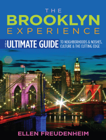 The Brooklyn Experience: The Ultimate Guide to Neighborhoods & Noshes, Culture & the Cutting Edge