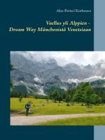 Vaellus yli Alppien - Dream Way Münchenistä Venetsiaan