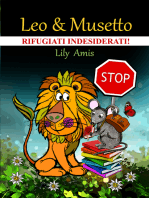 Leo & Musetto, Rifugiati Indesiderati