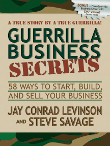 Guerrilla Business Secrets: 58 Ways to Start, Build, and Sell Your Business
