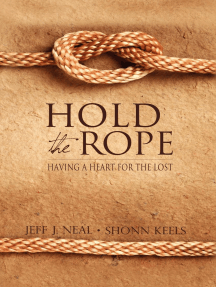 Hold the Rope: Having a Heart for the Lost