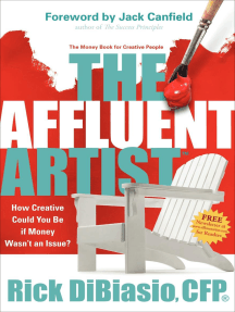 The Affluent Artist: The Money Book for Creative People: How Creative Could You Be If Money Wasn't an Issue?