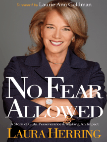 No Fear Allowed: A Story of Guts, Perseverance & Making An Impact