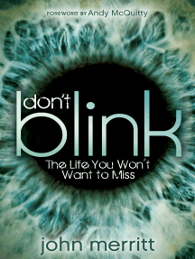 Don't Blink: The Life You Won't Want to Miss