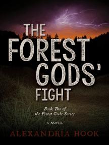 The Forest Gods' Fight: A Novel