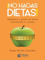 ¡No hagas dietas!