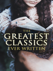 The Greatest Classics Ever Written: 120+ Beloved Books From All Over the World: The Poison Tree, Les Misérables, Hamlet, Jane Eyre, Ulysses, Huck Finn, Walden, War and Peace, Art of War, Siddhartha, Faust, Don Quixote, Arabian Nights, Bushido…