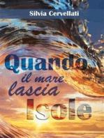 Quando il mare lascia isole - Trilogia