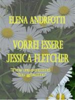 Vorrei essere Jessica Fletcher