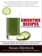 Smoothie Recipes for Beginners - Delicious Smoothie Recipes for Losing Weight Feeling Great and Improving Your Health