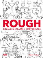 Rough. Dibujar en 2 trazos y 3 movimientos: Personajes, animales, espacios, objetos...