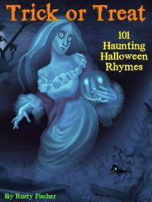 Trick or Treat: 101 Haunting Halloween Rhymes