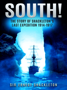 South!: The Story of Shackleton's Last Expedition 1914-1917